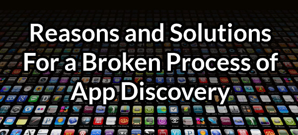 Reasons and Solutions for a Broken App Discovery
