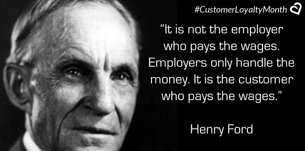 henry ford customer loyalty quotes