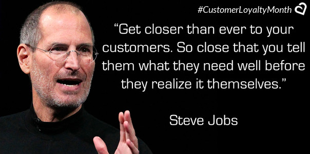 Steve Jobs Customer Loyalty Quotes