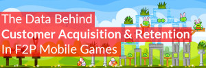 Data behind customer acquisition and retention for F2P mobile games