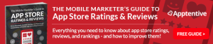 The Mobile Marketer's Guide to App Store Ratings and Reviews