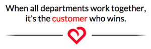 When all departments work together, it's the customer who wins.