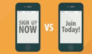 sign up now vs join today