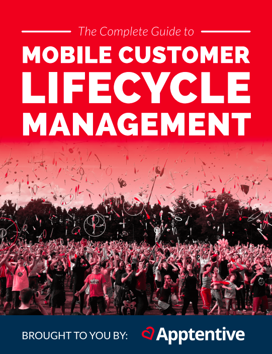 the complete guide to mobile customer lifecycle management