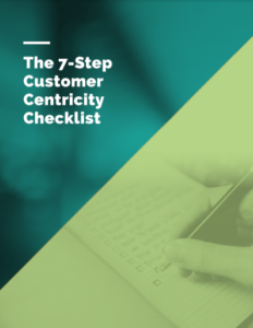 The 7-Step Customer Centricity Checklist