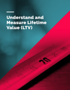 How to understand and measure customer lifetime value