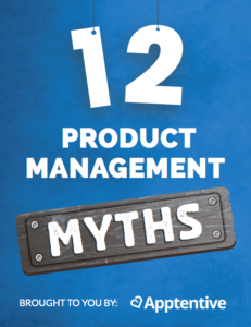 12 Product Management Myths