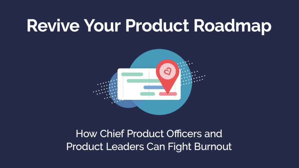 Revive Your Product Roadmap