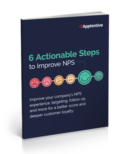 6 Actionable Steps to Improve NPS